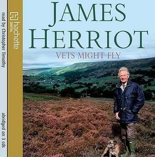 Vets Might Fly. James Herriot  by  James Herriot