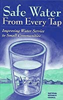 Safe Water from Every Tap  by  National Research Council