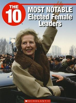 The 10 Most Notable Elected Female Leaders (10 (Franklin Watts)) Debbie Nyman