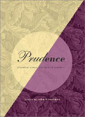 Prudence: Classical Virtue, Postmodern Practice Robert Hariman