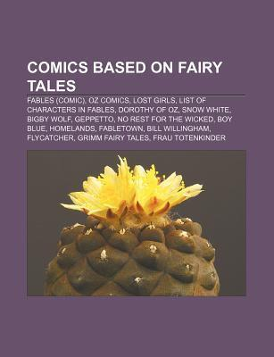 Comics Based on Fairy Tales: Fables, No Rest for the Wicked, Grimm Fairy Tales, Jack of Fables, Marvel Fairy Tales, Joao M. P. Lemos  by  Books LLC