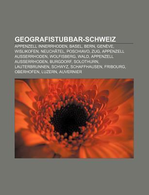 Geografistubbar-Schweiz: Appenzell Innerrhoden, Basel, Bern, Gen Ve, Wislikofen, Neuch Tel, Poschiavo, Zug, Appenzell Ausserrhoden, Wolfisberg  by  Source Wikipedia