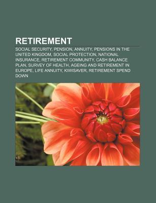 Retirement: Social Security, Pension, Annuity, Pensions in the United Kingdom, Social Protection, National Insurance, Retirement C  by  Source Wikipedia