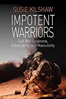 Impotent Warriors  by  Susie Kilshaw
