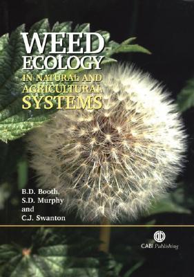 Weed Ecology in Natural and Agricultural Systems B.D. Booth