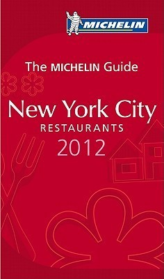 MICHELIN Guide New York City, 2012, 7th Edition  by  Michelin
