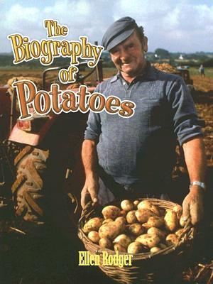 The Biography of Potatoes  by  Ellen Rodger
