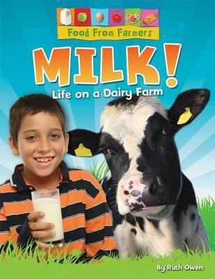 Milk!: Life on a Dairy Farm  by  Ruth Owen