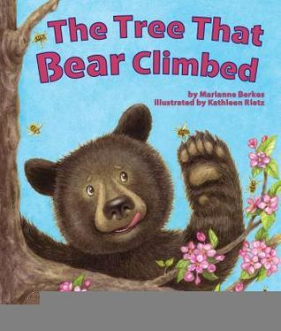 The Tree That Bear Climbed Marianne Collins Berkes