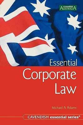 Essential Corporate Law  by  Michael A. Adams