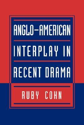 Anglo-American Interplay in Recent Drama Ruby Cohn