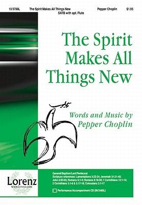 The Spirit Makes All Things New Pepper Choplin
