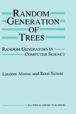 Random Generation of Trees: Random Generators in Computer Science Laurent Alonso