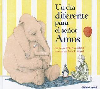 Un Dia Diferente Para El Senor Amos McGee  by  Philip C. Stead