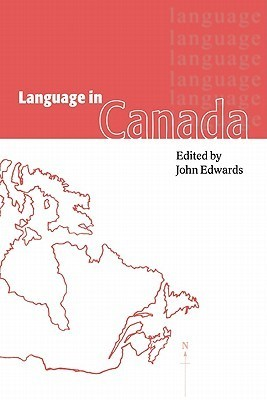 Language in Canada  by  John R. Edwards