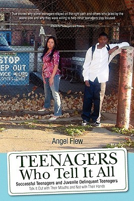 Teenagers Who Tell It All  by  Angel Flew