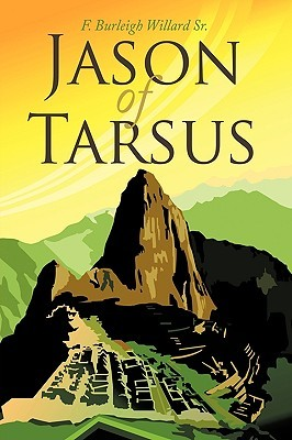 Jason of Tarsus  by  F. Burleigh Willard Sr.