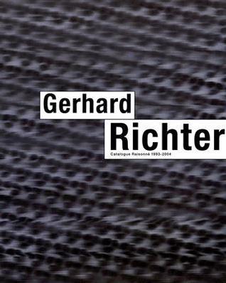 Gerhard Richter Catalogue Raisonne 1993-2004 Gerhard Richter