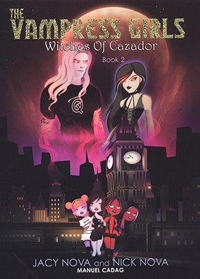 Witches of Cazador: The Vampress Girls Book 2  by  Jacy Nova
