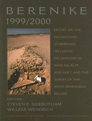 Berenike 1999/2000: Report on the Excavations at Berenike, Including Excavations in Wadi Kalalat and Siket, and the Survey of the Mons Smaragdus Region Steven E. Sidebotham