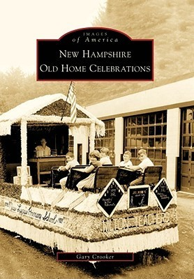 New Hampshire Old Home Celebrations Gary Crooker