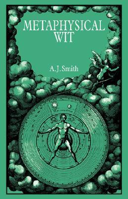 Metaphysical Wit  by  A.J. Smith