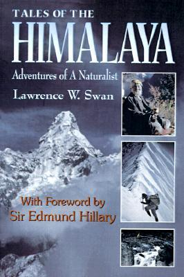 Tales of the Himalaya: Adventures of a Naturalist  by  Lawrence W. Swan