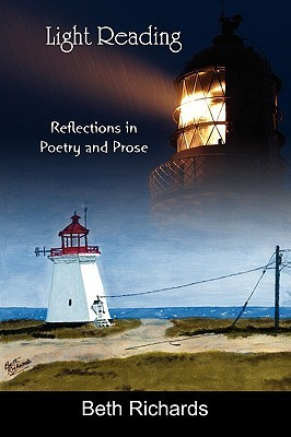 Light Reading: Reflections in Poetry and Prose Beth Richards