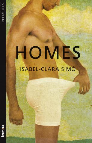 Homes  by  Isabel-Clara Simó