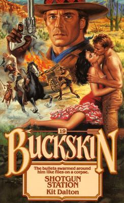Shotgun Station (Buckskin, #19) Kit Dalton
