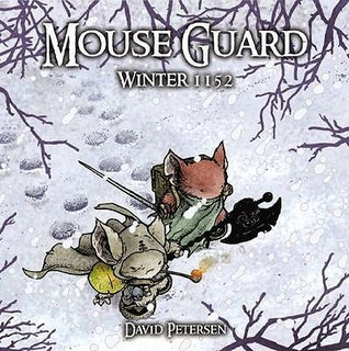 Mouse Guard: Winter 1152  by  David Petersen