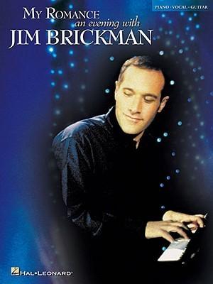 My Romance - An Evening with Jim Brickman  by  Jim Brickman