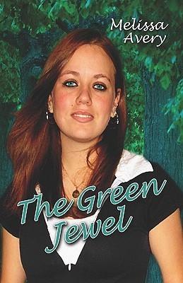 The Green Jewel Melissa Avery