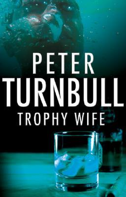 The Trophy Wife Peter Turnbull