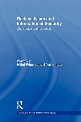 The Arab Spring, Democracy and Security: Domestic and International Ramifications  by  Efraim Inbar