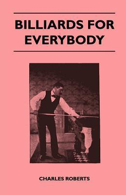 Billiards for Everybody Charles Roberts