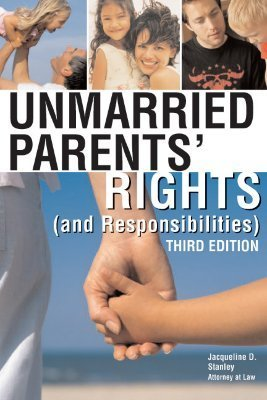 Unmarried Parents Rights {and Responsibilities}  by  Jacqueline D. Stanley