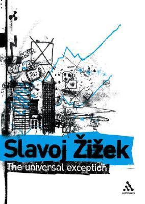 The Universal Exception  by  Slavoj Žižek