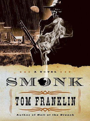 Smonk or Widow Town  by  Tom Franklin