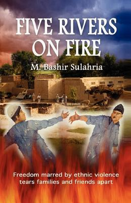 Five Rivers On Fire M. Bashir Sulahria