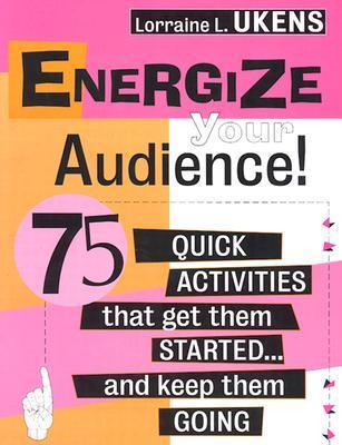 Energize Audience 75 Activitie Lorraine L. Ukens