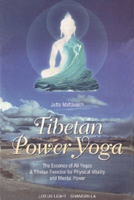 Tibetan Power Yoga  by  Jutta Mattausch