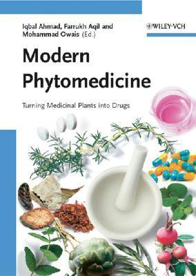 Modern Phytomedicine: Turning Medicinal Plants Into Drugs  by  Iqbal Ahmad