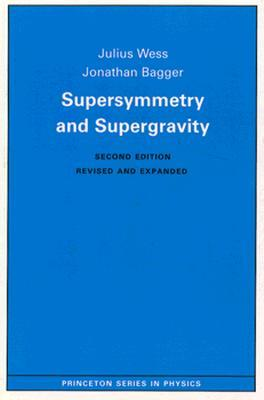 Supersymmetry and Supergravity:  by  Julius Wess