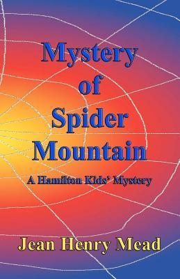 Mystery of Spider Mountain  by  Jean Henry Mead