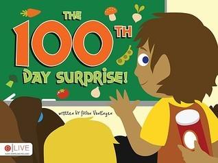 The 100th Day Surprise! Susan Vanengen