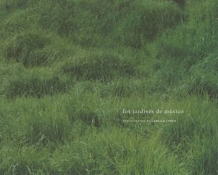 Janelle Lynch: Los Jardines de Mexico  by  Janelle Lynch