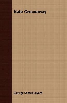 Kate Greenaway  by  George Somes Layard