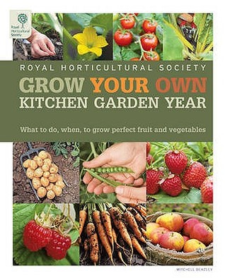 Grow Your Own: Kitchen Garden Year Royal Horticultural Society