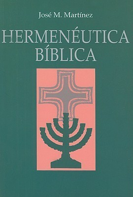 Hermeneutica Biblica José M. Martínez